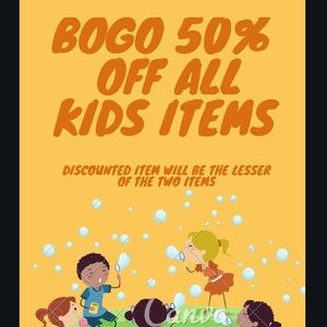 Other - BOGO 50% off All kids items